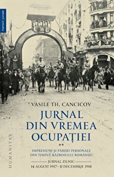 Jurnal din vremea ocupatiei, Vol. 2/Vasile Th. Cancicov de la Humanitas