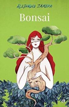Bonsai/Alejandro Zambra de la Curtea Veche