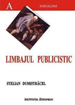 Limbajul publicistic/Dumistracel Stelian