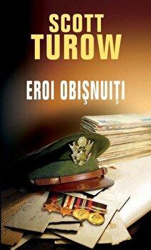 Eroi obisnuiti/Scott Turow de la RAO