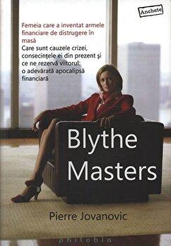 Blythe Masters – Femeia care a inventat armele finaciare de distrugere in masa!/Pierre Jovanovic de la Philobia
