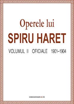 Operele lui Spiru Haret. Volumul II – Oficiale, 1901-1904/Spiru Haret de la Comunicare.ro