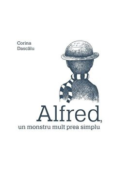 Alfred, un monstru mult prea simplu/Corina Dascalu de la Vlad si cartea cu Genius