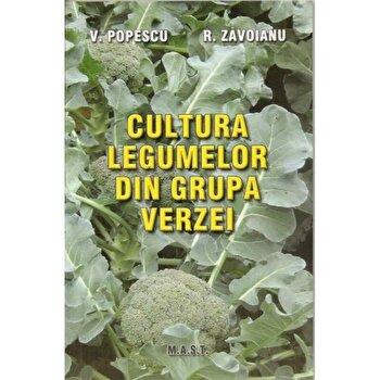 Cultura legumelor din grupa verzei/Victor Popescu, Roxana Zavoianu de la Mast