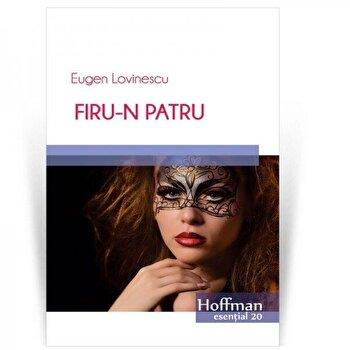 Firu-n patru/Eugen Lovinescu de la Hoffman