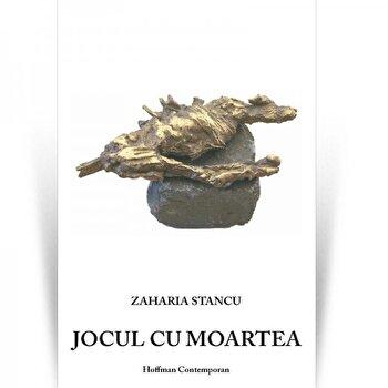 Jocul cu moartea/Zaharia Stancu