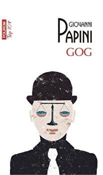 Gog (Top 10+)/Giovanni Papini de la Polirom