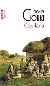 Copilaria/Maxim Gorki de la Polirom