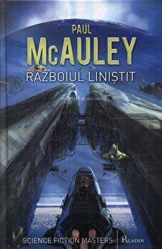 Razboiul linistit/Paul McAuley de la Paladin