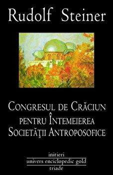 Congresul de Craciun pentru intemeierea Societatii Antroposofice/Rudolf Steiner de la Univers Enciclopedic Gold