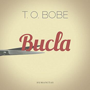 Bucla/T. O. Bobe de la Humanitas