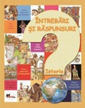 Intrebari si raspunsuri. Istorie/Eleonora Barsotti de la Aramis