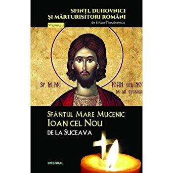 Sfantul mucenic Ioan cel nou de la Suceava/Silvan Theodorescu