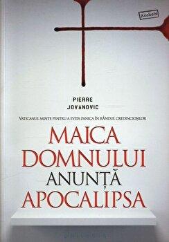 Maica Domnului anunta apocalipsa/Pierre Jovanovic de la Philobia
