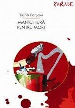 Manichiura pentru mort/Daria Dontova de la ALLFA