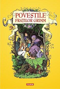 Povestile Fratilor Grimm/Fratii Grimm de la Polirom