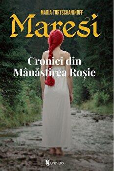 Maresi, Cronici din Manastirea Rosie, Vol. 1/Maria Turtschaninoff