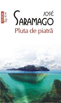 Pluta de piatra (Top 10+)/Jose Saramago de la Polirom