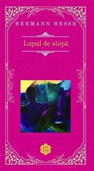 Lupul de stepa/Hermann Hesse de la RAO