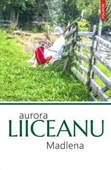 Madlena/Aurora Liiceanu de la Polirom