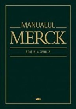 Manualul Merck de diagnostic si tratament (Editia a XVIII-a)/Coord. Mark H. Beers, Robert Berkow de la ALL
