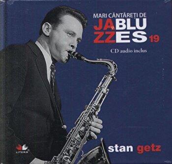 Stan Getz, Mari cantareti de Jazz si Blues, Vol.19/*** de la Litera