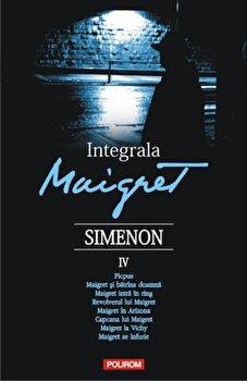 Integrala Maigret, Vol. 4/Georges Simenon de la Polirom