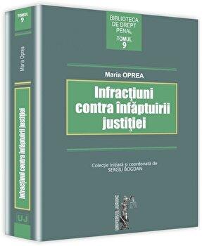 Infractiuni contra infaptuirii justitiei. Tomul 9/Maria Oprea de la Universul Juridic