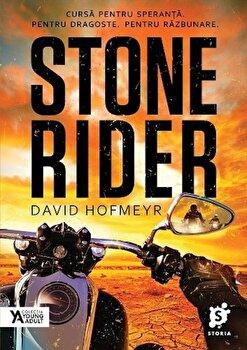 Stone Rider. Cursa pentru speranta. Pentru dragoste. Pentru razbunare./David Hofmeyr de la Storia Books