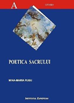 Poetica sacrului/Rusu Maria Mina de la Institutul European