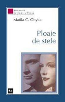 Ploaie de stele/Matila C. Ghyka de la Curtea Veche
