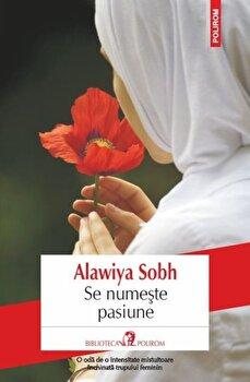 Se numeste pasiune/Alawiya Sobh