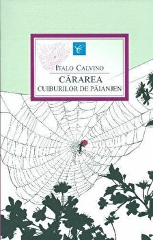 Cararea cuiburilor de paianjen/Italo Calvino de la ALLFA