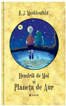 Hendrik de Mol si Planeta de Aur/K.J. Mecklenfeld de la Univers