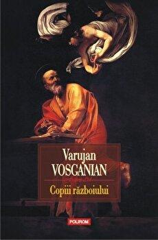 Copiii razboiului/Varujan Vosganian