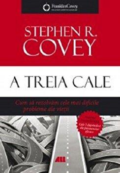 A treia cale/Stephen R. Covey