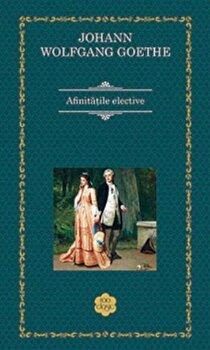 Afinitatile elective/Johann Wolfgang Goethe de la RAO