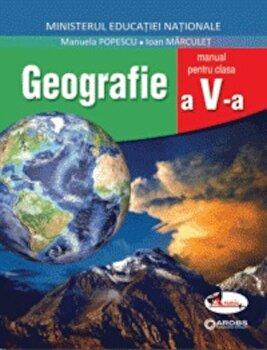 Geografie. Manual clasa a V-a/Manuela Popescu, Ioan Marculet