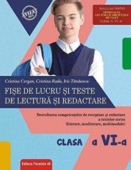 Fise de lucru si teste de lectura. Cls. VI. 2018-2019/Cristina Cergan, Cristina Radu de la Paralela 45