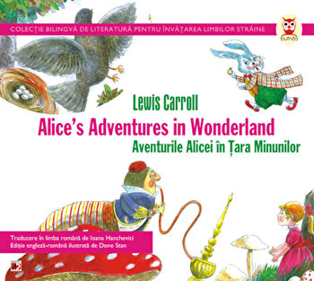Aventurile Alicei in Tara Minunilor / Alice's Adventures in Wonderland/Lewis Carroll