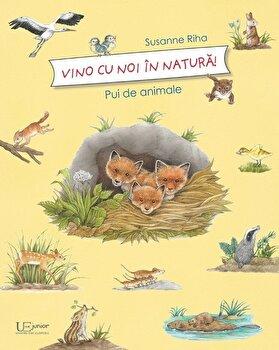 Vino cu noi in natura! Pui de animale/Susanne Riha de la Univers Enciclopedic Books