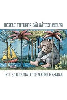 Regele tuturor salbaticiunilor/Sendak Maurice de la Arthur
