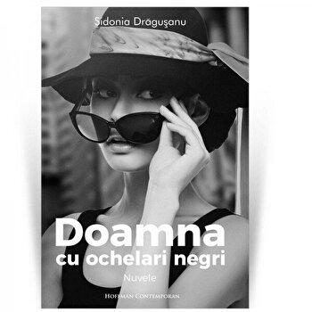 Doamna cu ochelari negri/Sidonia Dragusanu de la Hoffman