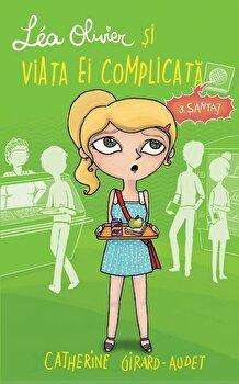 Santaj, Lea Olivier si viata ei complicata, Vol. 3/Catherine Girard-Audet