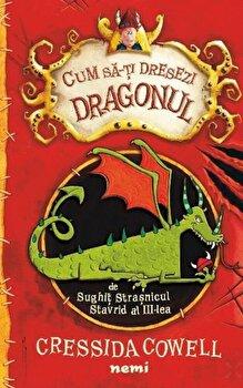 Cum sa-ti dresezi dragonul/Cressida Cowell de la Nemira