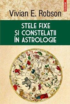 Stele fixe si constelatii in astrologie/Vivian E. Robson de la Polirom