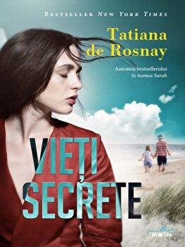 Vieti secrete/Tatiana de Rosnay de la Litera