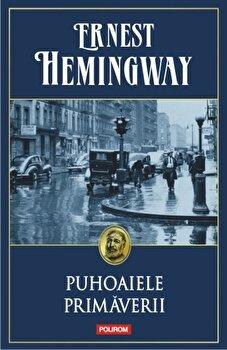 Puhoaiele primaverii/Ernest Hemingway