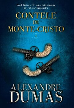Contele de Monte Cristo. Vol. IV/Alexandre Dumas de la Litera