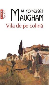 Vila de pe colina/W. Somerset Maugham de la Polirom